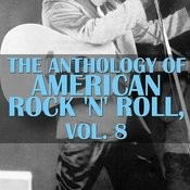 The Anthology Of American Rock 'n' Roll, Vol. 8 Songs