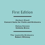 Herbert Elwell: Concert Suite For Violin And Orchestra - Halsey Stevens: Sinfonia Breve Songs