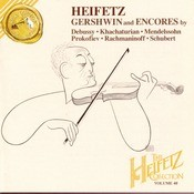 The Heifetz Collection Vol. 40 - Gershwin And Encores Songs