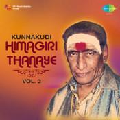 Kunnakudi Himagiri Thanaye Vol 2 Songs