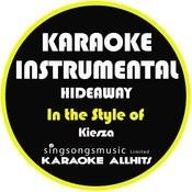 Hideaway (In The Style Of Kiesza) [Karaoke Instrumental Version] - Single Songs