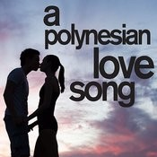 A Polynesian Love Song - Traditional Romantic Island Music From Hawaii For The Perfect Summer Destination Wedding! Songs
