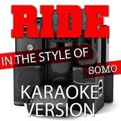 Ride (In The Style Of Somo) [Karaoke Version] - Single Songs