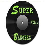 Super Bangers, Vol. 5 Songs