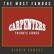 The Most Famous: Carpenter Tribute Songs Songs