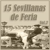15 Grandes Sevillanas De Feria Vol. 2 Songs