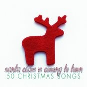Santa Claus Is Coming To Town - 50 Christmas Songs Songs