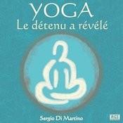 Yoga : Le Détenu A Révélé Songs