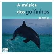 A Música Dos Golfinhos Songs