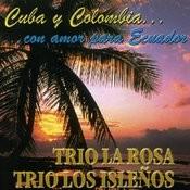 Cuba Y Colombia …con Amor Para Ecuador Songs