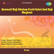 Ghulam Farid Maqboolsabri Qawwal And Party Songs