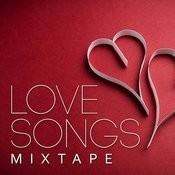 Love Songs Mixtape Songs
