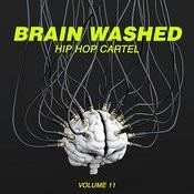 Brain Washed: Hip Hop Cartel, Vol. 11 Songs