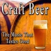 Craft Beer The Music That Taste Good Songs