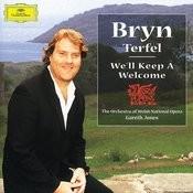 Bryn Terfel - We'll Keep A Welcome Songs