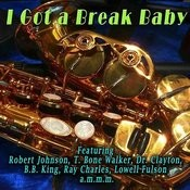 I Got A Break Baby Songs