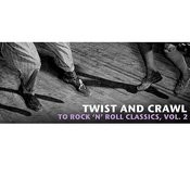 Twist And Crawl To Rock 'n' Roll Classics, Vol. 2 Songs