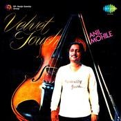 Velvet Touch By Anil Mohile Songs