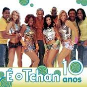 Os Dez Anos Do E O Tchan Songs