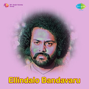 Yellindalo Bandavaru Songs