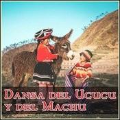 Dansa Del Ucucu Y Del Machu Songs