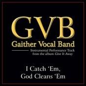 I Catch 'Em God Cleans 'Em Performance Tracks Songs