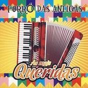 Forró Das Antigas: As Mais Queridas Do Forró Songs