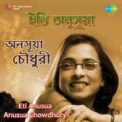 Eti Anusua - Anasua Chowdhury Songs