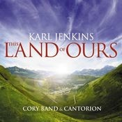 Karl Jenkins: This Land of Ours Songs