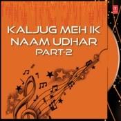 Kaljug Meh Ik Naam Udhar Part-2 Songs