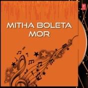 Mitha Boleta Mor Songs
