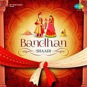 Bandhan - Shaadi Songs