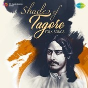 Shades of Tagore - Folk Songs Songs