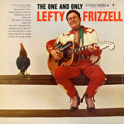 The One and Only Lefty Frizzell Songs