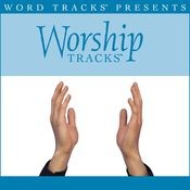Worship Tracks - Worthy Is The Lamb - as made popular by Darlene Zschech [Performance Track] Songs