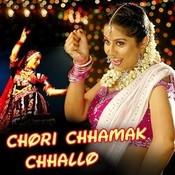 Chori Chhamak Chhallo Songs