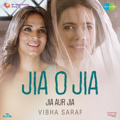 Jia O Jia Revisited - Vibha Saraf