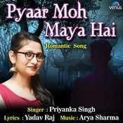Pyaar Moh Maya Hai Song