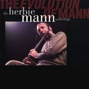 The Evolution Of Mann: The Herbie Mann Anthology Songs