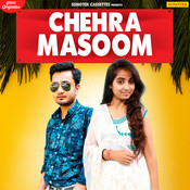 Chehra Masoom Song