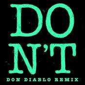 Don't (Don Diablo Remix) Songs