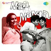 Maa Aur Mamta Songs