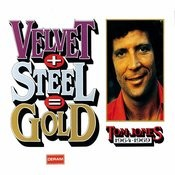 Velvet + Steel = Gold: Tom Jones 1964-1969 Songs