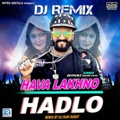 Dj Remix Hava Lakhno Hadlo Song
