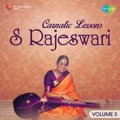 Carnatic Lessons S Rajeswari Vol 5 Songs