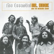 The Essential Dr. Hook And The Medicine Show Songs