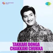 Thakkari Donga Chakkani Chukka Songs