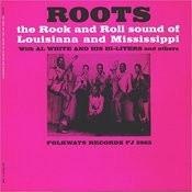 Folkways Records Presents: Roots - The Rock 'N Roll Sound Of Louisiana And Mississippi Songs