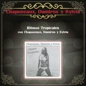 Ritmos Tropicales Con Chapuseaux, Damirn Y Sylvia Songs