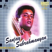 Carnatic Vocal -  Sanjay Subrahmanyan - Vol-01-02 Songs
